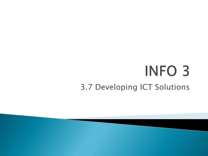 3.7 Developing ICT Solutions