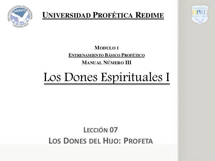 UNIVERSIDAD PROFÉTICA REDIME                MODULO I      ENTRENAMIENTO BÁSICO PROFÉTICO           MANUAL NÚMERO IIILos Do...