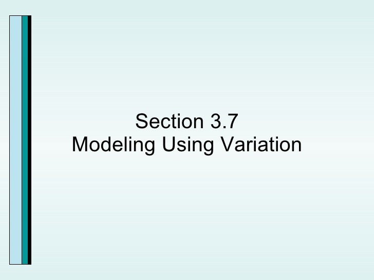 Section 3.7 Modeling Using Variation