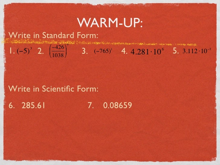 WARM-UP: Write in Standard Form:                         0               −426  1. (−5) 2.         3                    ...