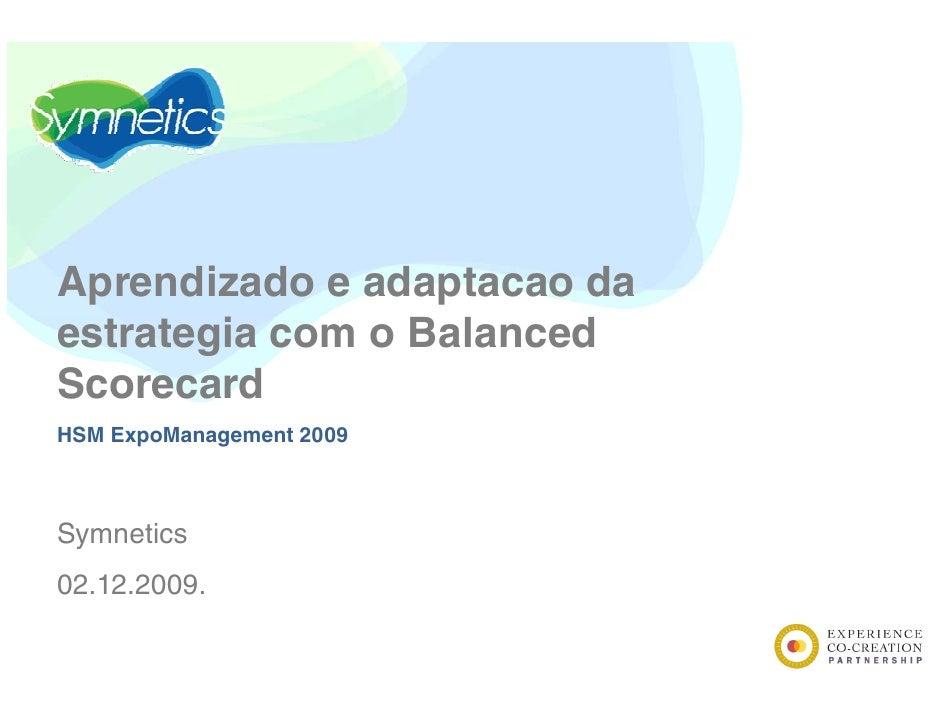 Aprendizado e adaptacao da estrategia com o B l         i        Balanced                         d Scorecard HSM ExpoMana...