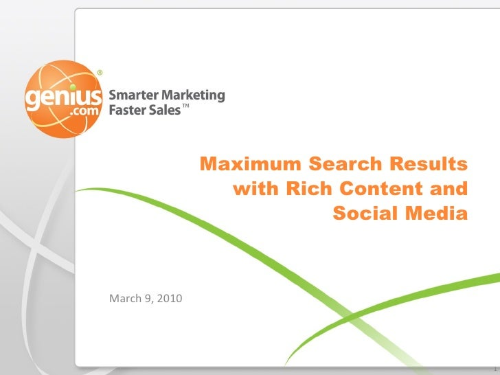 Maximum Search Results with Rich Content and Social Media March 9, 2010