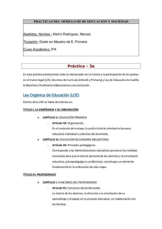 PRÁCTICAS DEL MÓDULO III DE EDUCACIÓN Y SOCIEDADApellidos, Nombre : Martín Rodríguez, MarcosTitulación: Grado en Maestro d...