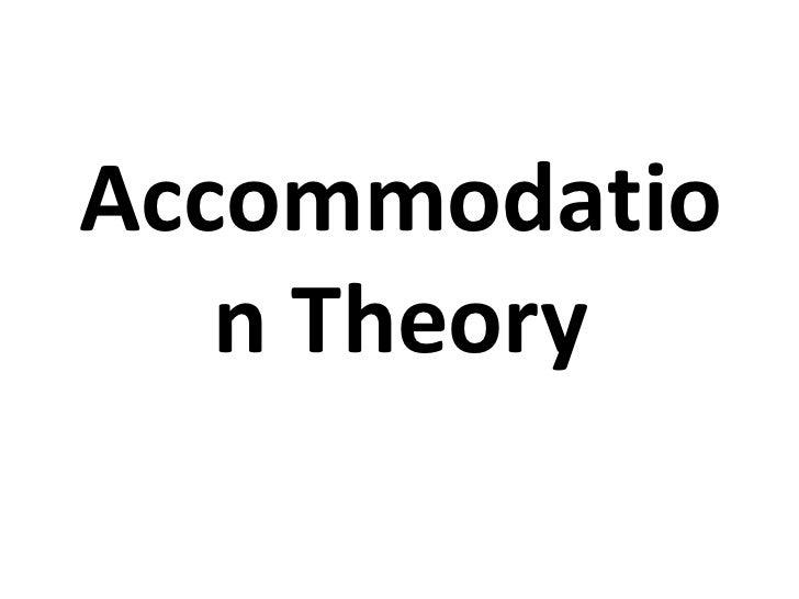Accommodation Theory