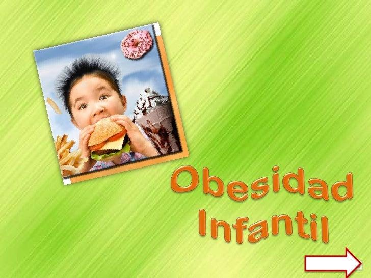 El sobrepeso y la obesidad infantil está        detonando la aparición de diversas enfermedades que anteriormente sólo se ...