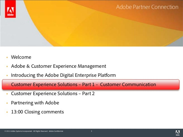 Agenda       Welcome       Adobe & Customer Experience Management       Introducing the Adobe Digital Enterprise Platfo...