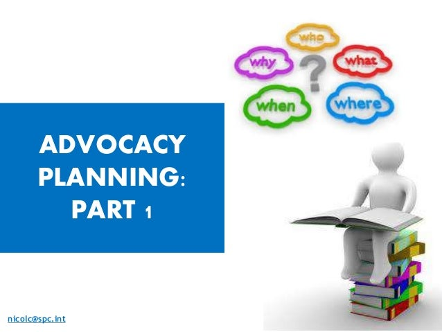 nicolc@spc.int ADVOCACY PLANNING: PART 1