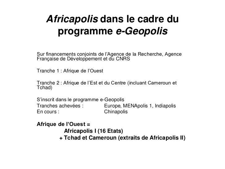 Africapolis dans le cadre du      programme e-GeopolisSur financements conjoints de l'Agence de la Recherche, AgenceFrança...