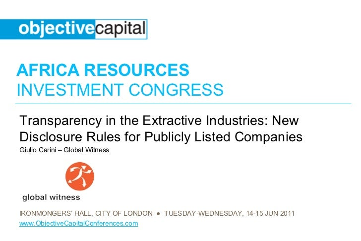 AFRICA RESOURCESINVESTMENT CONGRESSTransparency in the Extractive Industries: NewDisclosure Rules for Publicly Listed Comp...