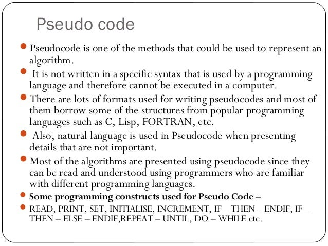 what is pseudocode Definition: pseudocode is an informal way of programming description that does not require any strict programming language syntax or underlying technology considerations.