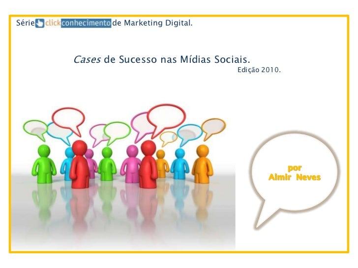 Série          de Marketing Digital.        Cases de Sucesso nas Mídias Sociais.                                         E...