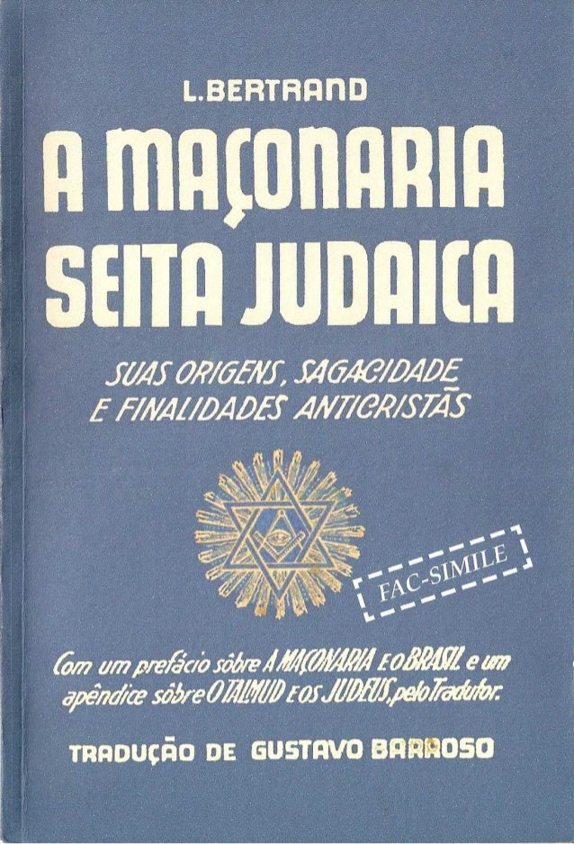 3   a maçonaria seita judaica - suas origens, sagacidade e finalidades anticristãs