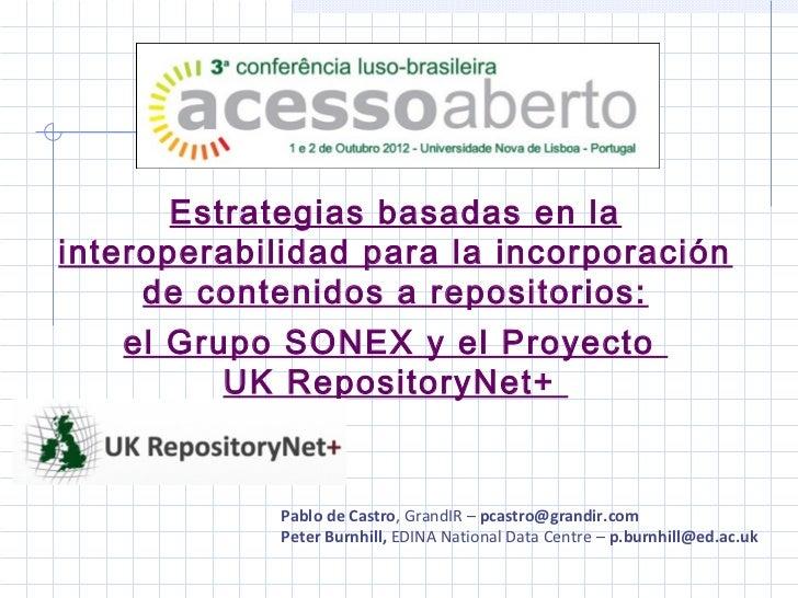 Estrategias basadas en lainteroperabilidad para la incorporación     de contenidos a repositorios:   el Grupo SONEX y el P...