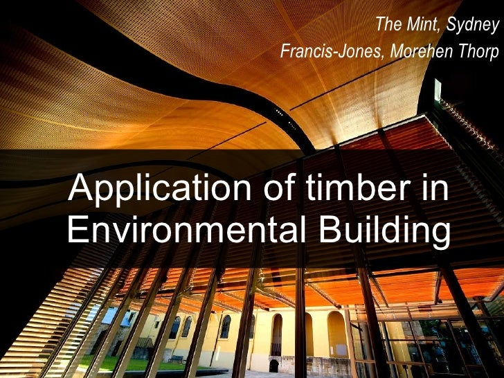 Application of timber in Environmental Building The Mint, Sydney Francis-Jones, Morehen Thorp