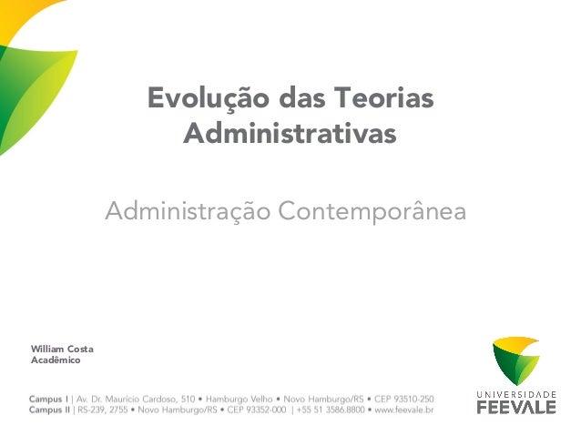 Evolução das TeoriasAdministrativasAdministração ContemporâneaWilliam CostaAcadêmico