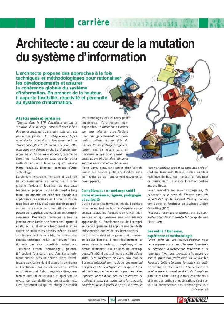 carrièreArchitecte : au cœur de la mutationdu système d'informationL'architecte propose des approches à la foistechniques ...