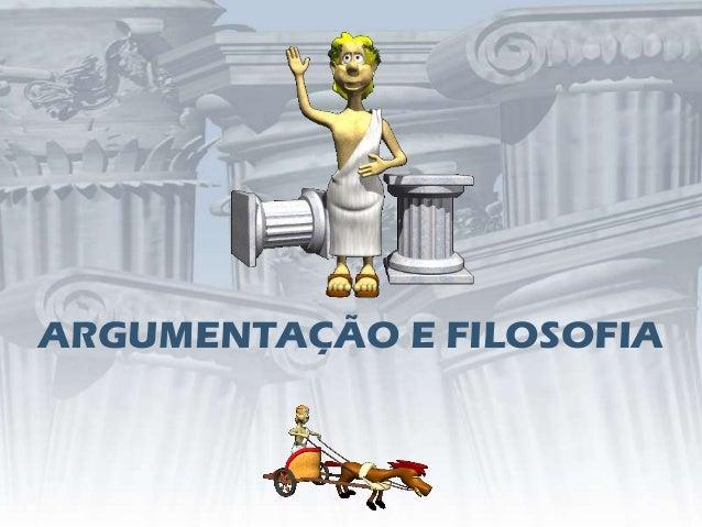 ARGUMENTAÇÃO E FILOSOFIA