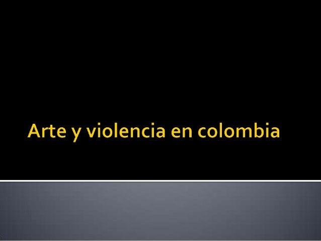 3. arte y violencia en colombia