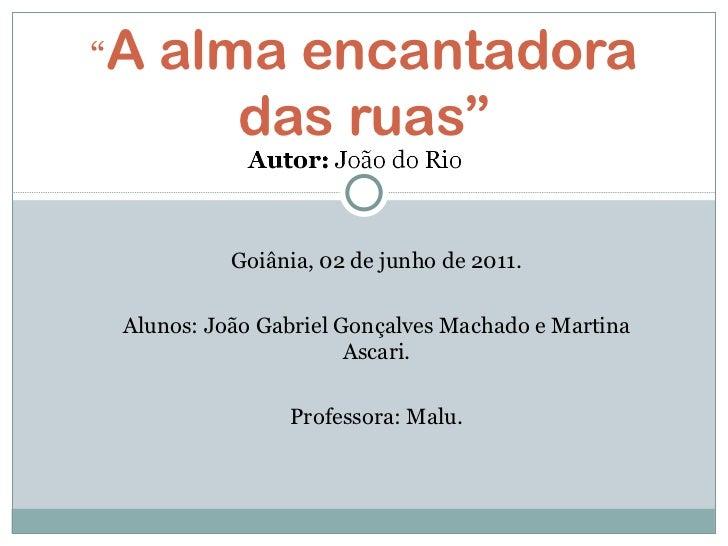 <ul><ul><li>Goiânia, 02 de junho de 2011. </li></ul></ul><ul><ul><li>Alunos: João Gabriel Gonçalves Machado e Martina Asca...