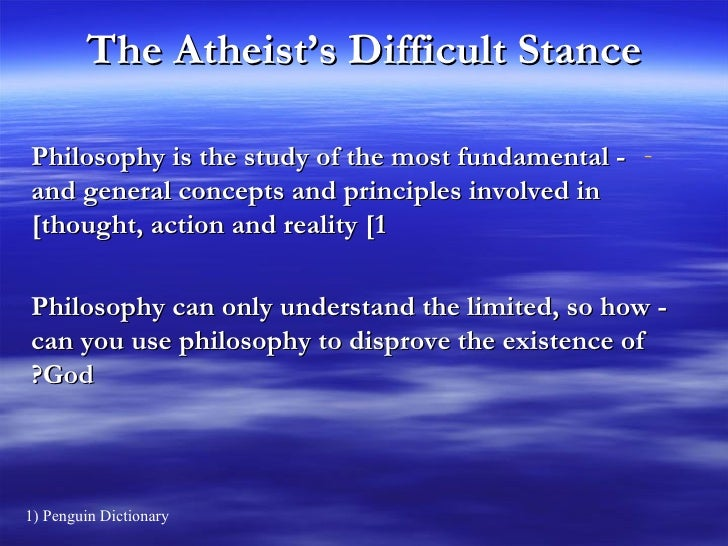 an analysis of the existence by atheism Evidence for god's existence  the revelation of the existence of god (opposed to atheism)  in the final analysis, however, one only comes to this conclusion by .
