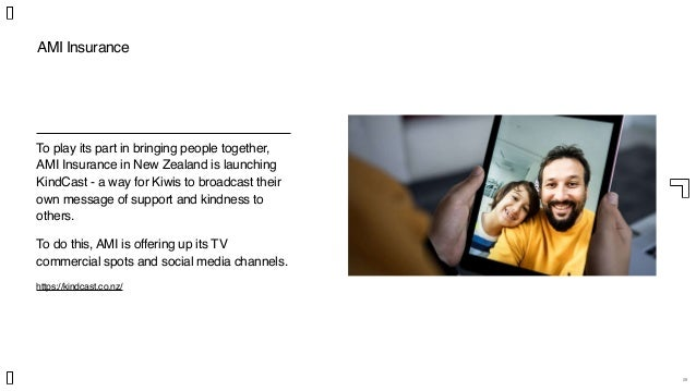 29 AMI Insurance To play its part in bringing people together, AMI Insurance in New Zealand is launching KindCast - a way ...