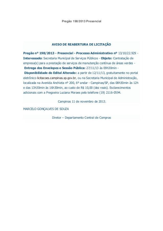 Pregão 198/2013 Presencial AVISO DE REABERTURA DE LICITAÇÃO Pregão nº 198/2013 - Presencial - Processo Administrativo nº 1...