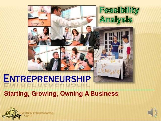 ENTREPRENEURSHIP Starting, Growing, Owning A Business 7/22/2013 BA: 3305: Entrepreneurship 1
