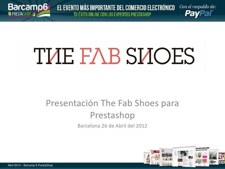 Presentación The Fab Shoes para                                     Prestashop                                    Barcelon...