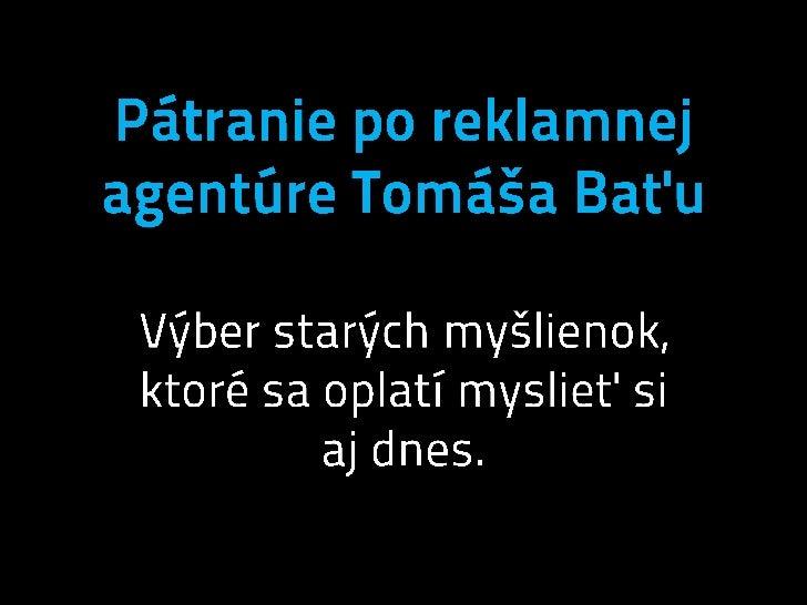 Pátranie po reklamnej agentúre Tomáša Baťu