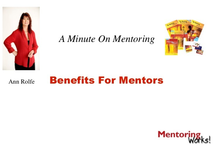 A Minute On Mentoring    Ann Rolfe   Benefits For Mentors