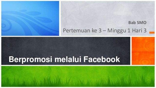 Bab SMO Pertemuan ke 3 – Minggu 1 Hari 3 Berpromosi melalui Facebook