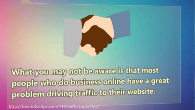 What you may not be aware is that most people who do business online have a great problem driving tr. afrf. i'c- to their ...