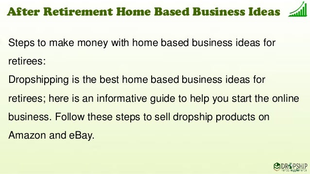 Best After Retirement Home Based Business Ideas With Little Investment