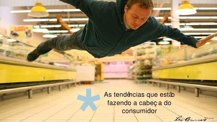 * As tendências que estão fazendo a cabeça do consumidor