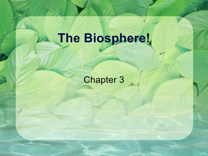 The Biosphere! Chapter 3