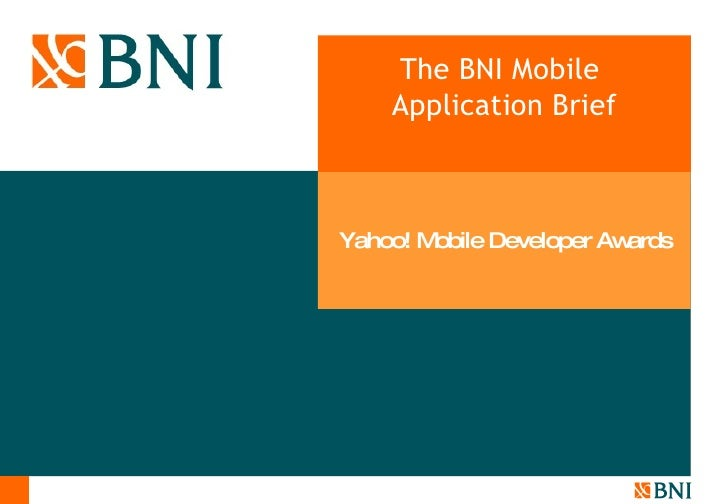 The BNI Mobile       Application Brief                       Section     Ya h oo! Mob ile De ve lope r Awa rds            ...