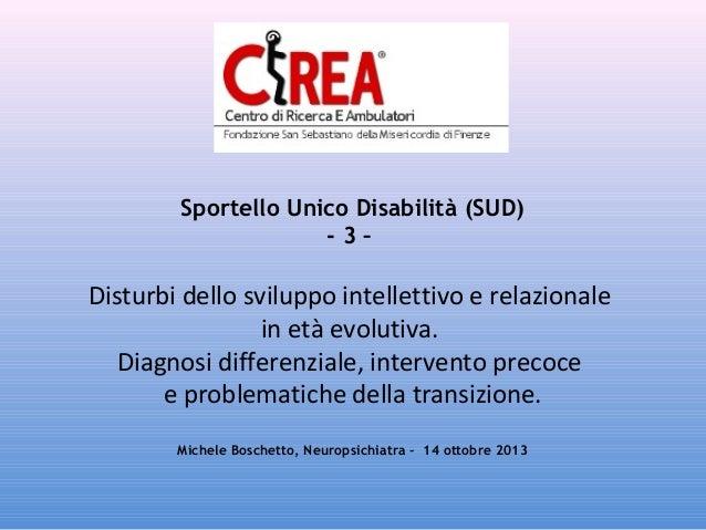 Sportello Unico Disabilità (SUD) -3–  Disturbi dello sviluppo intellettivo e relazionale in età evolutiva. Diagnosi differ...