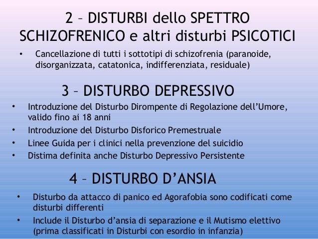 2 – DISTURBI dello SPETTRO SCHIZOFRENICO e altri disturbi PSICOTICI •  Cancellazione di tutti i sottotipi di schizofrenia ...