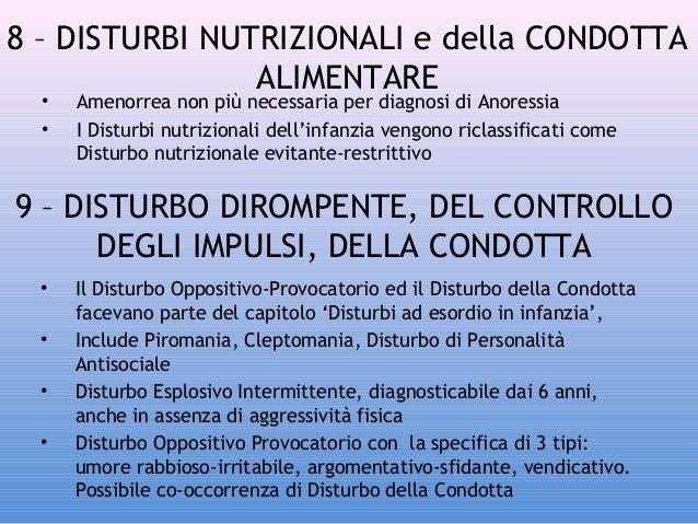 8 – DISTURBI NUTRIZIONALI e della CONDOTTA ALIMENTARE • •  Amenorrea non più necessaria per diagnosi di Anoressia I Distur...