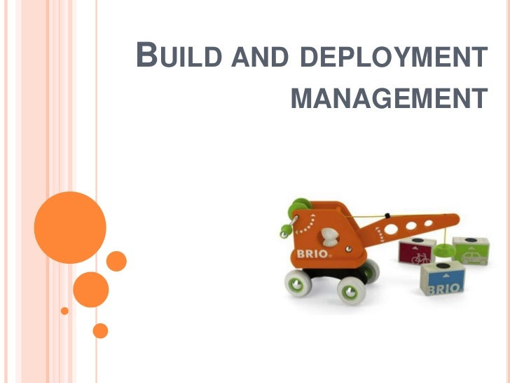 BUILD AND DEPLOYMENT        MANAGEMENT