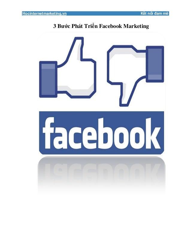Hocinternetmarketing.vn  Kết nối đam mê  3 Bước Phát Triển Facebook Marketing
