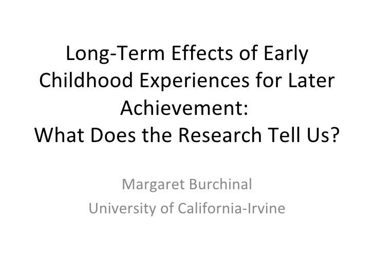 long term effects of childhood separation Objectives: this study of 870 respondents aged 62–72 years investigates possible long-term effects on adult mental health due to temporary childhood separation by.