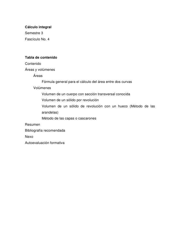 Cálculo integral Semestre 3 Fascículo No. 4     Tabla de contenido Contenido Áreas y volúmenes        Áreas             Fó...