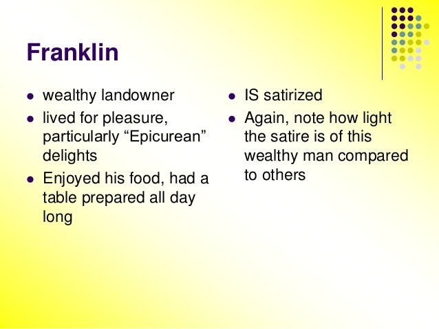 "an overview of the franklins tale Prologue to the franklin's tale the old bretons, in their time, made songs, and the franklin's tale, the narrator says, is to be one of those songs however, the franklin begs the indulgence of the company because he is a ""burel man"" (an unlearned man) and simple in his speech he has, he says, never learned rhetoric, and he speaks simply."