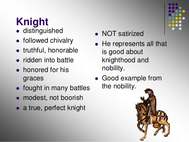 analyzing chivalry in chaucers canterbury tales From the canterbury tales poem by geoffrey chaucer translated by nevill coghill literary analysis: to ride abroad had followed chivalry, truth.
