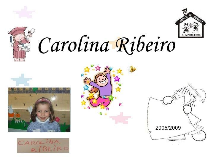 Carolina Ribeiro 2005/2009