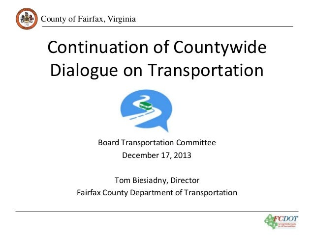 County of Fairfax, Virginia  Continuation of Countywide Dialogue on Transportation  Board Transportation Committee Decembe...