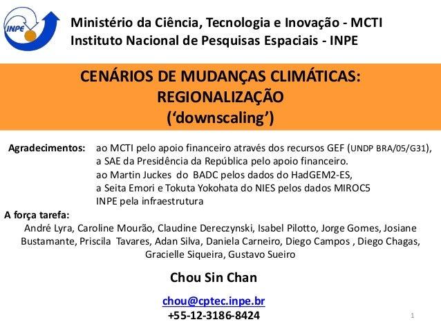 Ministério da Ciência, Tecnologia e Inovação - MCTI  Instituto Nacional de Pesquisas Espaciais - INPE  CENÁRIOS DE MUDANÇA...