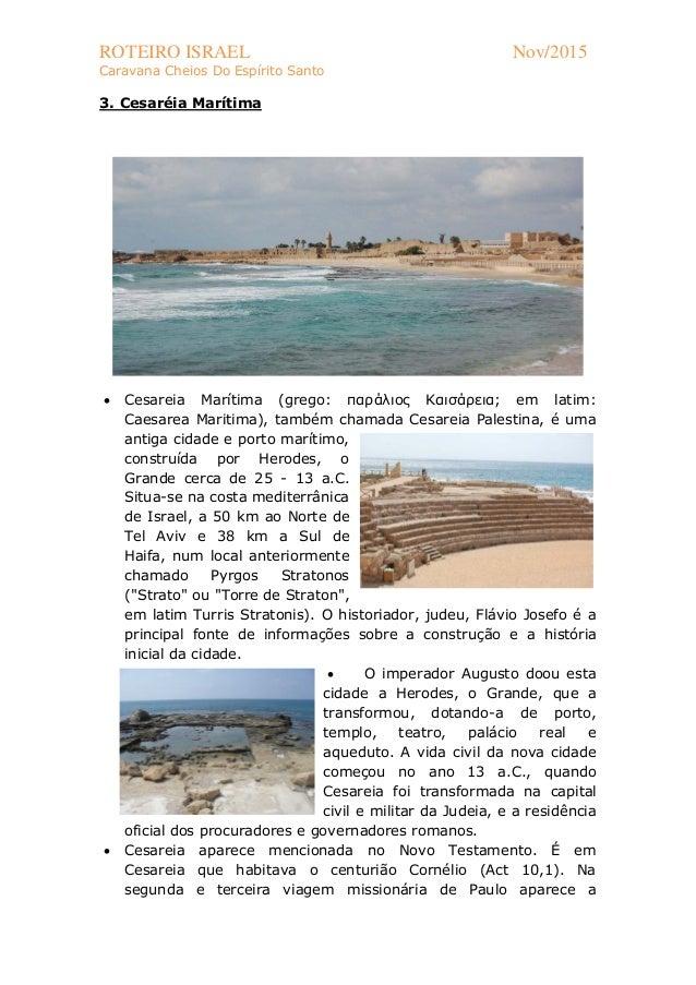 ROTEIRO ISRAEL Nov/2015 Caravana Cheios Do Espírito Santo 3. Cesaréia Marítima  Cesareia Marítima (grego: παράλιος Καισάρ...