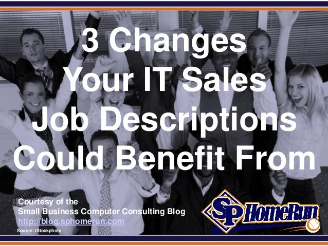SPHomeRun.com     3 Changes    Your IT Sales  Job Descriptions Could Benefit From  Courtesy of the  Small Business Compute...